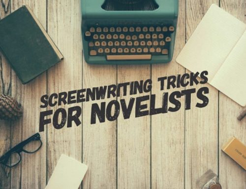 Screenwriting Tricks For Novelists
